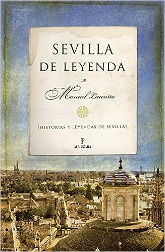 Sevilla de leyenda (Andalucia): Amazon.es: Manuel Lauriño ...