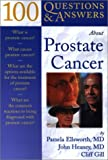 100 Questions and Answers about Prostate Cancer, Pamela Ellsworth and John A. Heaney, 0763720402