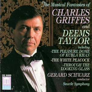 The Musical Fantasies of Charles Griffes & Deems Taylor
