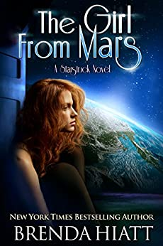 The Girl From Mars: A Starstruck Novel by [Hiatt, Brenda]