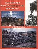 New England 1930 Steam Action, Robert A. Liljestrand, 096577094X