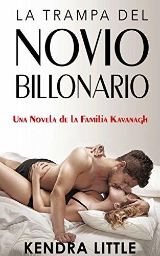 Portada del libro La trampa del novio billonario de Kendra Little