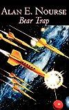 Bear Trap, Alan E. Nourse, 1463898614