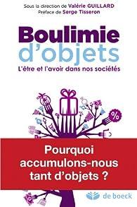 Boulimie d'objets : L'être et l'avoir dans nos sociétés par Valérie Guillard
