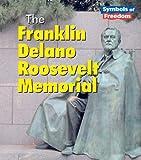 The Franklin Delano Roosevelt Memorial, Ted Schaefer and Lola M. Schaefer, 1403466610