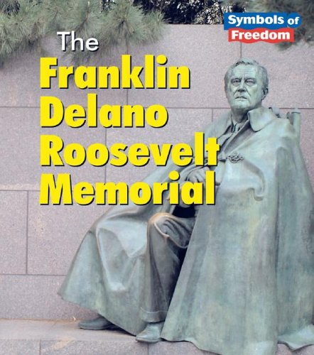 Memorial Delano Roosevelt Franklin - The Franklin Delano Roosevelt Memorial (Symbols of Freedom)