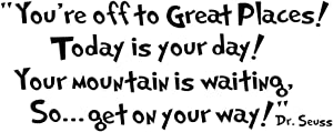 Witkey Dr Seuss You're Off to Great Places. Wall Vinyl Sticker Decals Quote Saying Decor Art Bedroom Design Mural