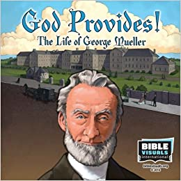 God Provides: The Life of George Mueller