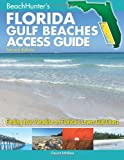 BeachHunter's Florida Gulf Beaches Access Guide: Finding Your Paradise on Florida's Lower Gulf Coast