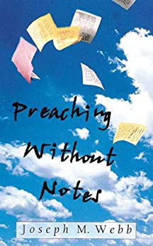 Preaching Without Notes by [Webb, Joseph M.]
