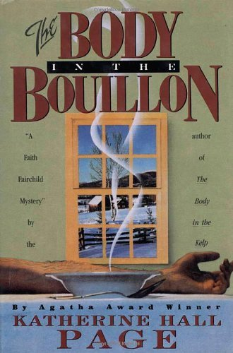 The Body in the Bouillon (Faith Fairchild Mysteries) by Katherine Hall Page (1991-12-01)