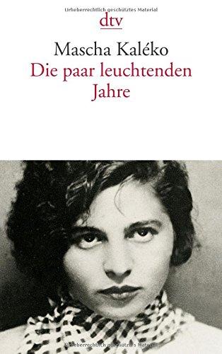 Die paar leuchtenden Jahre: Mit einem Essay von Horst Krüger