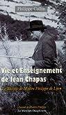 Vie et Enseignement de Jean Chapas : Le disciple de Maître Philippe de Lyon par Collin-Dugerey