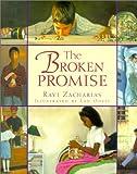 The Broken Promise, Ravi Zacharias, 0781434513