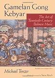 img - for Gamelan Gong Kebyar: The Art of Twentieth-Century Balinese Music (Chicago Studies in Ethnomusicology) book / textbook / text book