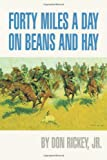 Book cover for Forty Miles a Day on Beans and Hay: The Enlisted Soldier Fighting the Indian Wars
