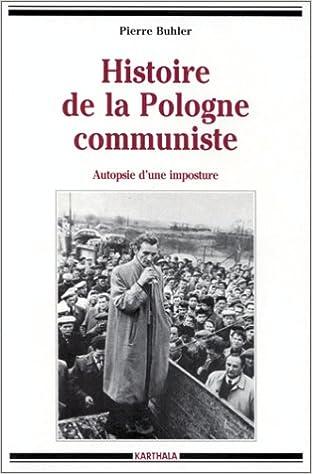 En ligne téléchargement Histoire de la Pologne communiste : Autopsie d'une imposture pdf
