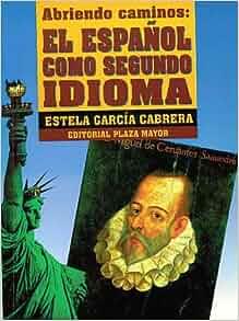 Abriendo Caminos: El Español Como Segundo Idioma Unknown Binding