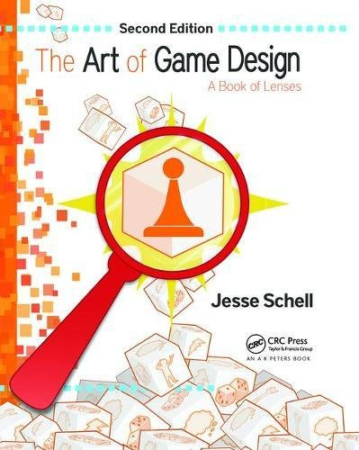 The Art of Game Design: A Book of Lenses, Second Edition by A K Peters/CRC Press