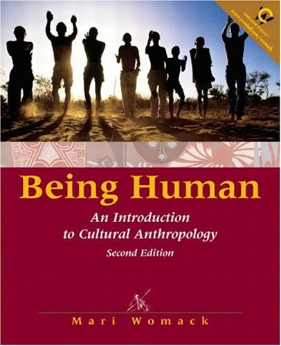 Being Human: An Introduction to Cultural Anthropology (2nd Edition)