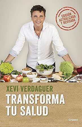 Transforma Tu Salud La Clave Está En Las Bacterias Intestinales Y Las Hormonas Ebook Verdaguer Xevi Amazon Es Tienda Kindle