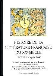 Histoire de la littérature française du XXe siècle : Tome 2, après 1940