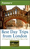 Best Day Trips from London, Stephen Brewer and Donald Olson, 0471747017