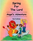 img - for Spring for the Lord: Angel's Adventure book / textbook / text book