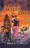 Thor's Wedding Day: By Thialfi, the Goatboy, as Told to and Translated by Brucecoville (Magic Carpet Books)