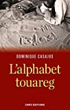 img - for Alphabet touareg (L') (HISTOIRE) (French Edition) book / textbook / text book