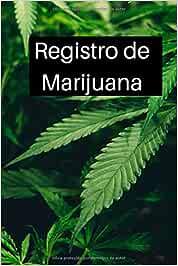 Libro de registro de marihuana | Libro de regalos para el seguimiento de la marijuana medicinal. Documente Sativ o Indica fav: Regalo para fumadores ... la marihuana medicinal | Cannabis Logbook