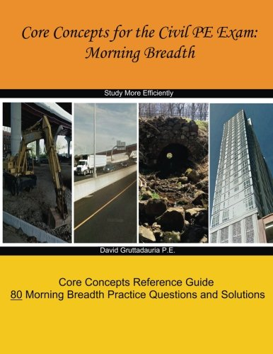 Core Concepts for the Civil PE Exam: Morning Breadth