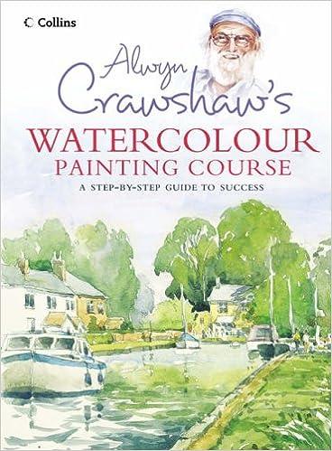Alwyn Crawshaw\'s Watercolour Painting Course: Amazon.co.uk: Alwyn ...