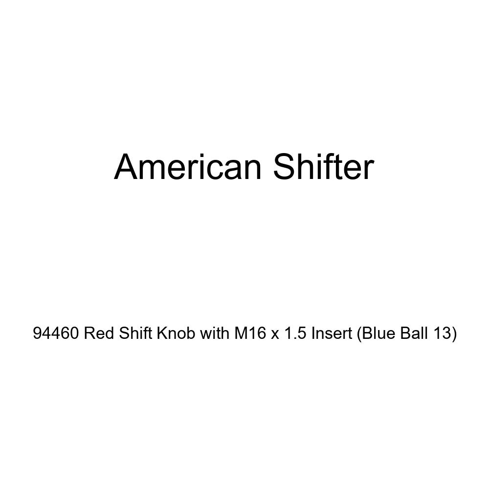 Blue Ball 13 American Shifter 94460 Red Shift Knob with M16 x 1.5 Insert