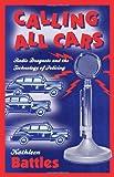 Calling All Cars, Kathleen Battles, 0816649138