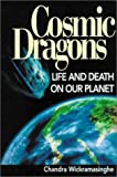 img - for Cosmic Dragons: Life and Death on Our Planet book / textbook / text book