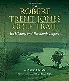 The Robert Trent Jones Golf Trail: Its History and Economic Impact