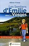 Les Sentiers d'Emilie dans les Vosges : 25 Promenades pour tous par Frimat