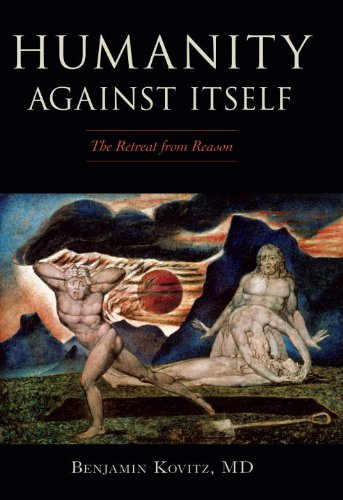 Read Online Humanity Against Itself: The Retreat from Reason PDF
