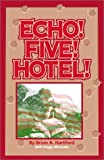 Echo! Five! Hotel!, Brian A. Hartford, 1588513890