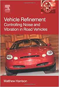 vehicle refinement controlling noise and vibration in road vehicles r 364 matthew harrison. Black Bedroom Furniture Sets. Home Design Ideas