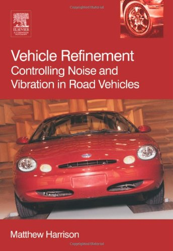 Vehicle Refinement: Controlling Noise and Vibration in Road Vehicles (R-364)