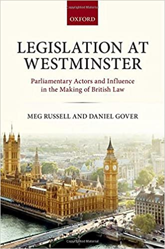 5a8b46748f5 Legislation at Westminster  Parliamentary Actors and Influence in the  Making of British Law  Amazon.co.uk  Meg Russell