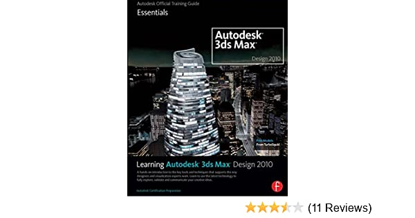 Learning Autodesk 3ds Max Design 2010: Essentials: The