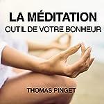 La méditation : Outil de votre bonheur | Thomas Pinget