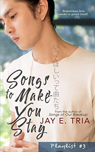 Songs to Make You Stay (Playlist Book 3) by [Tria, Jay E.]