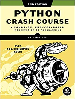 Book's Cover of Python Crash Course: A Hands-On, Project-Based Introduction to Programming (Inglés) Tapa blanda – Ilustrado, 1 mayo 2019