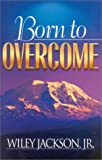 Born to Overcome, Wiley Jackson, 1930027761