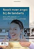 Nooit Meer Angst Voor de Tandarts : Een Zelfhulpboek Om Tandartsangst Te Overwinnen, Anneese, C. W., 9036807441