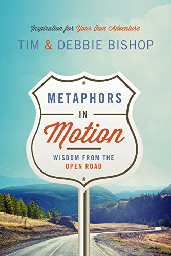 Book: Metaphors in Motion - Wisdom from the Open Road by Tim and Debbie Bishop